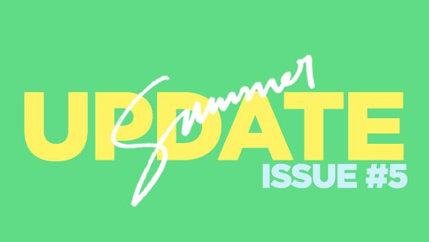 Summer Update Issue #5