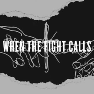 When The Fight Calls