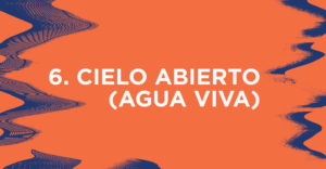 Cielo Abierto (Agua Viva)