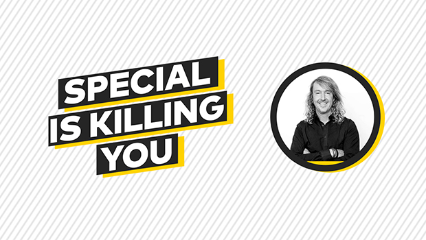 Why being told you're special is killing you!