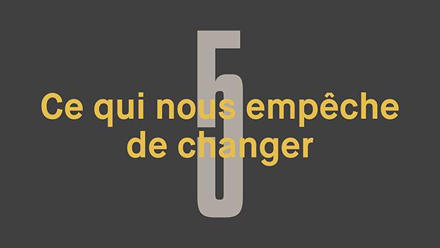 Jour 5 : Ce qui nous empêche de changer