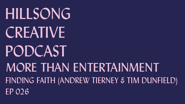 Hillsong Creative Podcast Ep 026