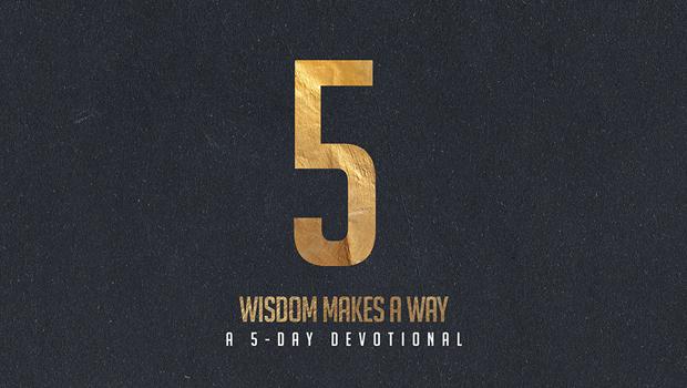 DAY 5: The Rewards of Wisdom