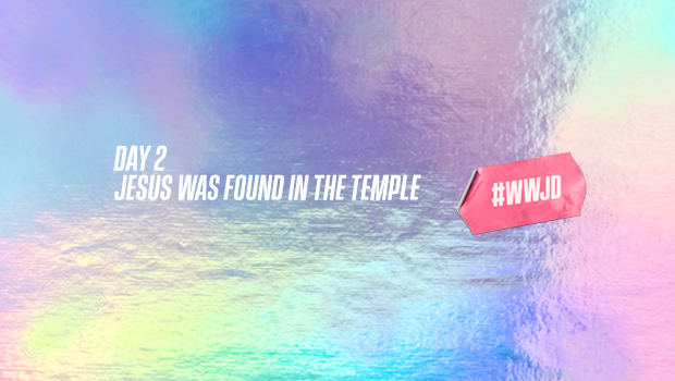 Easter DAY 2: JESUS WAS FOUND IN THE TEMPLE