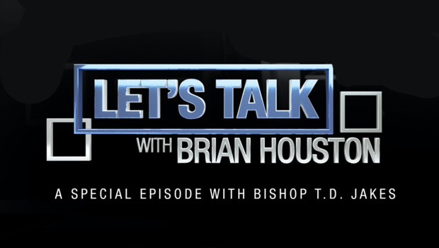 Let's Talk with Brian Houston & Bishop T.D. Jakes