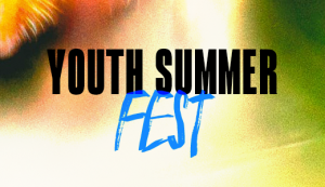 Youth Summer Fest (11-18)