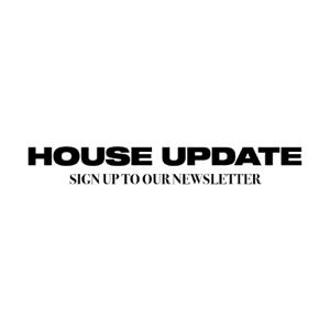 HOUSE UPDATE NEWSLETTER