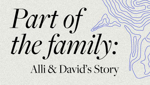 Part of the Family: Alli & David's Story