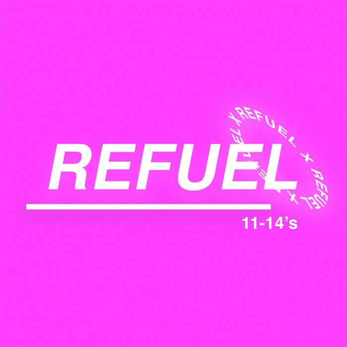 REFUEL 11-14 Year Olds - 11AM