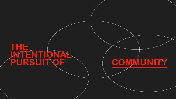The intentional pursuit of community