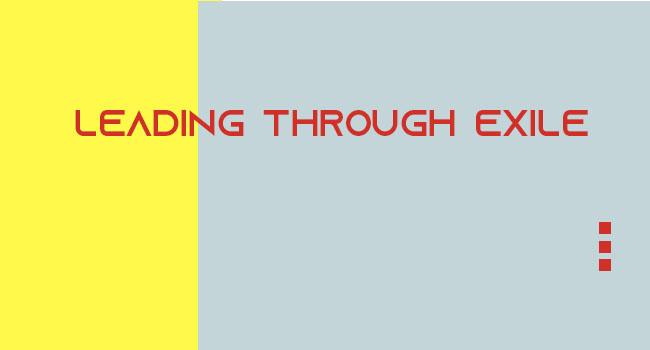 Leading through Exile