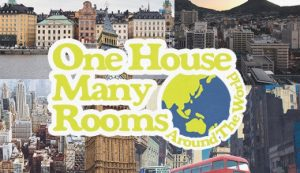 ONE HOUSE MANY ROOMS - around the world