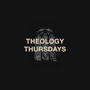Theology Thursdays
