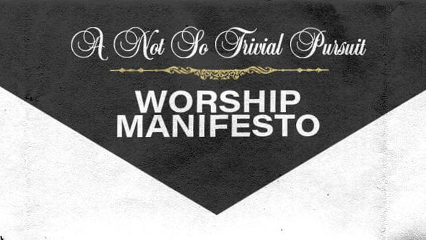 Worship Manifesto