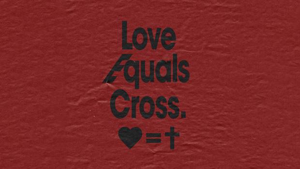 Love Equals Cross
