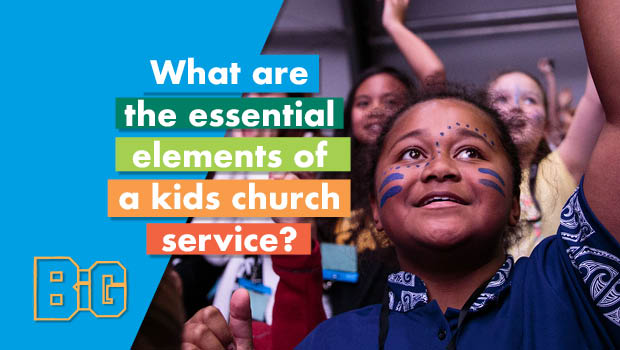 What are the essential elements of a kids church service?