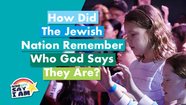 How Did The Jewish Nation Remember Who God Says They Are?